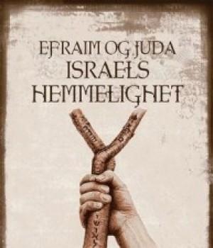 Efraim og Juda – Israels hemmelighet